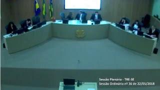 Sessão Ordinária nº 36/2018. Transmissão na íntegra dos julgamentos do Tribunal Regional Eleitoral de Sergipe TRE-SE.