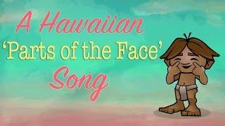 A Hawaiian ʻParts of the Faceʻ Song