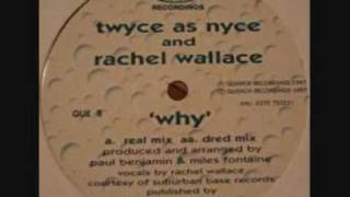 Twyce As Nyce - Why (Real Mix)