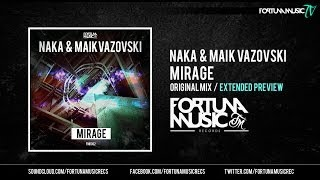 "Naka & Maik Vazovski - Mirage (Extended Preview) ""Available now"""