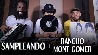 SAMPLEANDO | RANCHO MONT GOMER