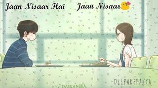 Jaan Nisaar Status  Arijit singh new love whatsapp status   Kedarnath  Heart Touching love Status
