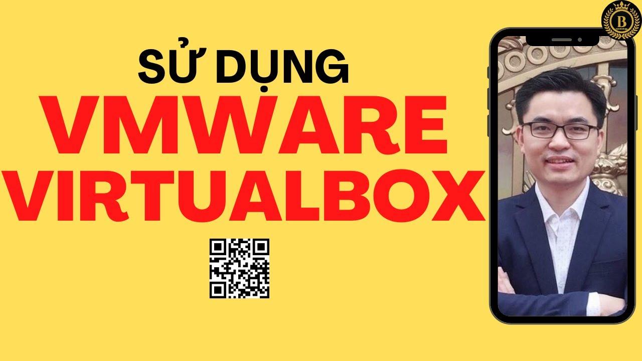 Live_Hướng dẫn sử dụng máy ảo VMWare, VirtualBox