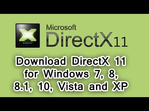 Download DirectX 11 For Windows 7, 8, 8.1, 10, Vista And XP
