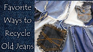 Favorite Ways to Recycle Old Jeans