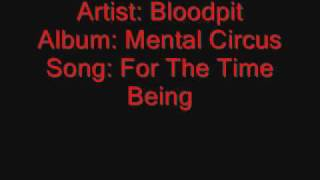 Watch Bloodpit For The Time Being video