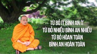 Học cách từ bỏ để có được một cuộc đời hạnh phúc, bình yên || Sư Bửu Chánh