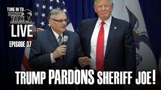 Trump PARDONS Sheriff Joe! - Prison Talk Live Stream E37