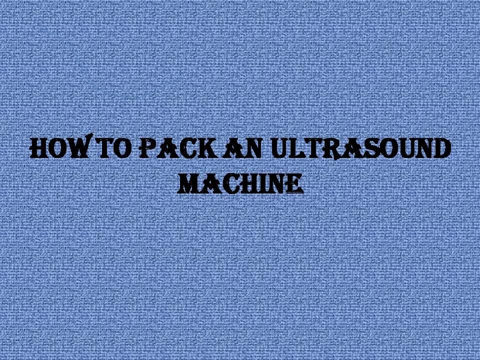 how to make an ultrasound machine