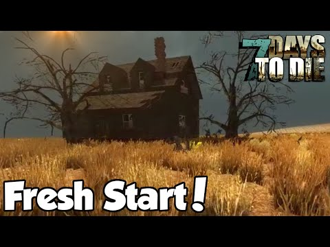 FRESH START! - 7 Days to Die [Ep.1] - Alpha 14.7 Let's Play Series