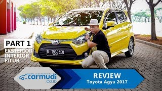REVIEW Toyota Agya 2017 Indonesia: LCGC Mahal? (PART 1: EKSTERIOR, INTERIOR, FITUR)