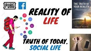 Reality Of Life II Truth Of Today's Social Life
