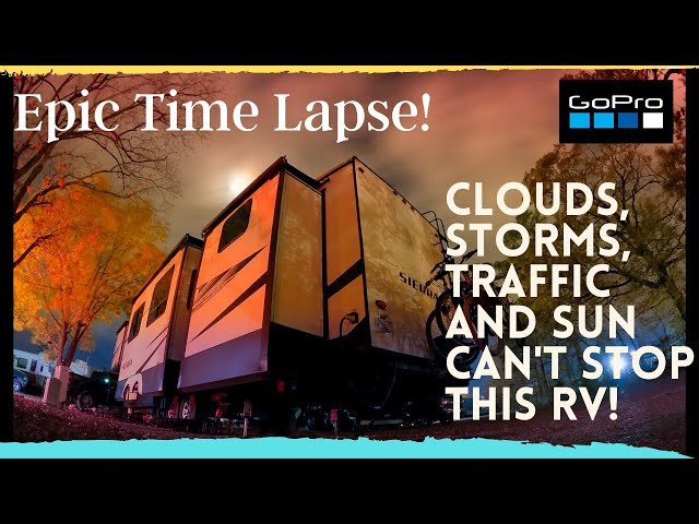 Epic RV Time Lapse | Clouds Rain and Storms | Forest River Sierra RV