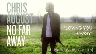 "Chris August - Listen To ""Loving You Is Easy"""