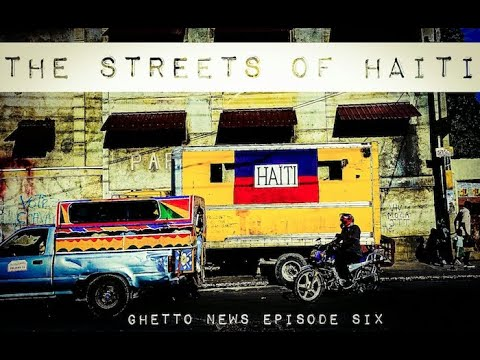 The Streets of Haiti | Ghetto News Haiti - Episode Six  - (BETA)