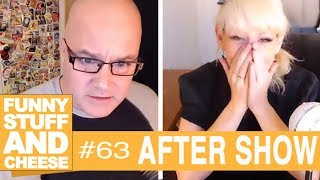 AFTER SHOW - Funny Stuff And Cheese #63 Thumbnail