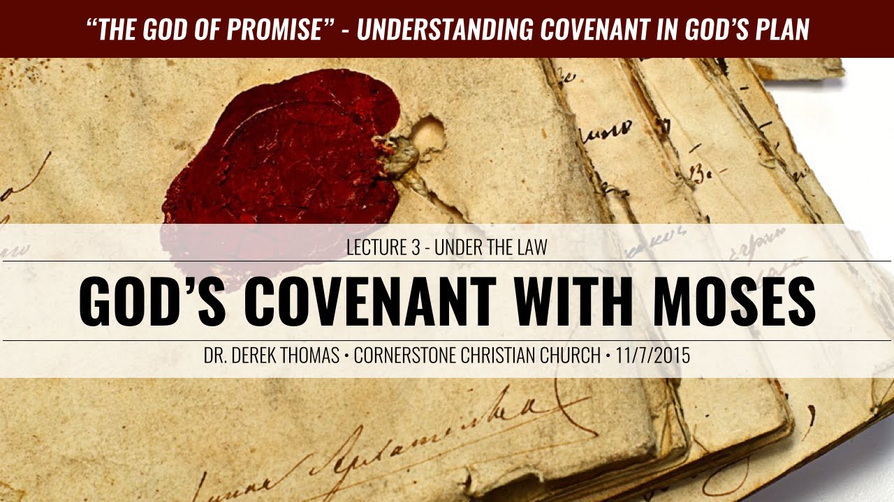 Lecture 3 - Under The Law - God's Covenant with MOSES