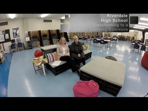 Riverdale High School - Transforming to a Library Learning Commons
