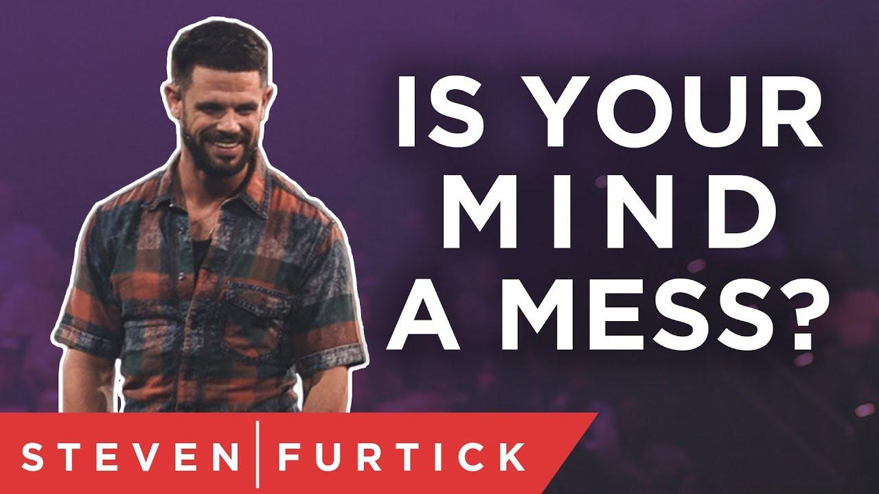 Let's get your mind in order | Pastor Steven Furtick