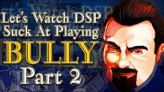 Let's Watch DSP Suck At Playing BULLY (Part 1) - VideoRuclip