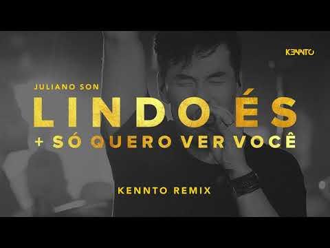 Juliano Son - Lindo És + Só Quero Ver Você (Kennto Remix) //DOWNLOAD