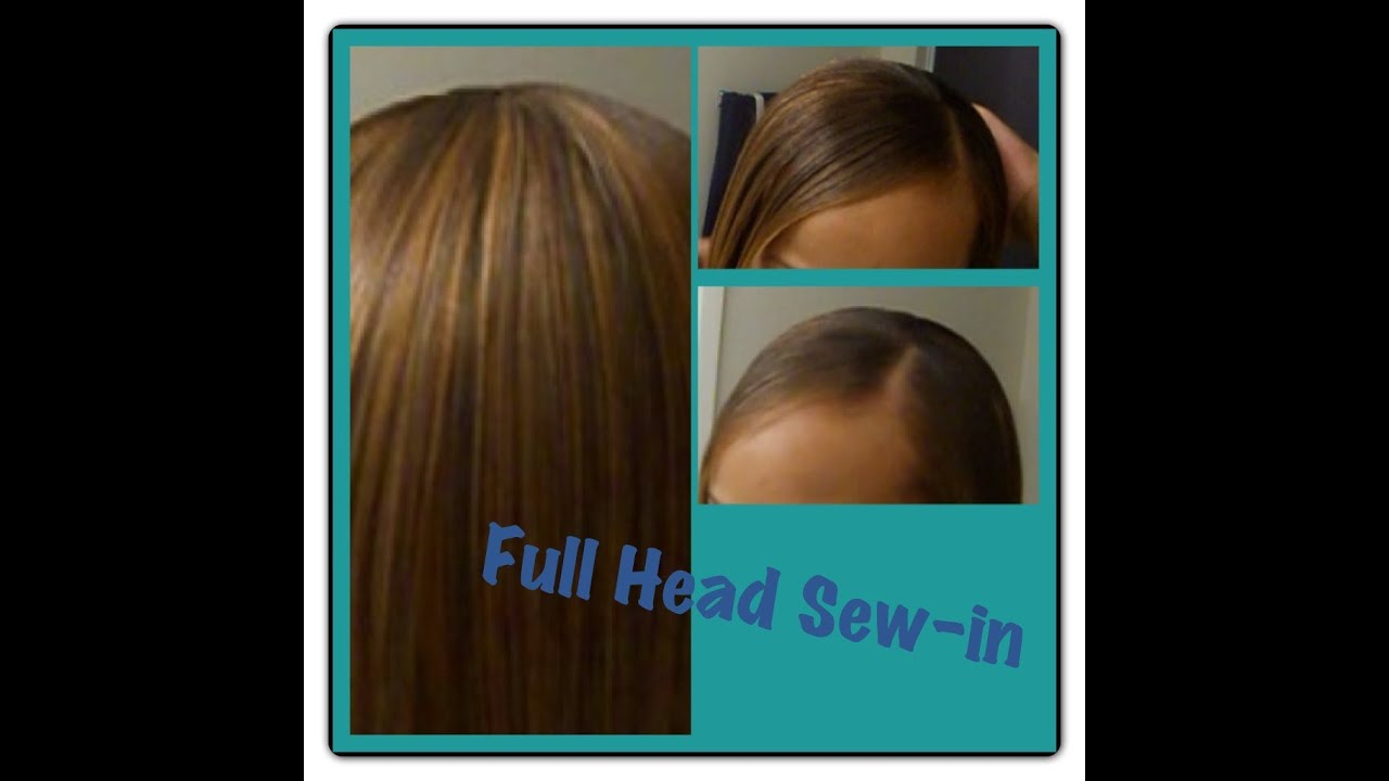 Sew In Full Head Weave Tutorial Youtube