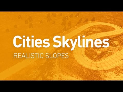 Realistic Slopes — Design Guide (Cities Skylines Tutorial)