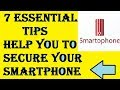 7 Tips for Secure your Smartphone