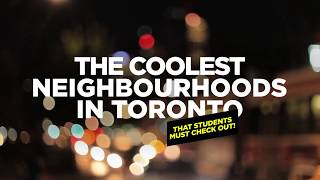 Coolest Toronto Neighbourhoods Students Must Visit