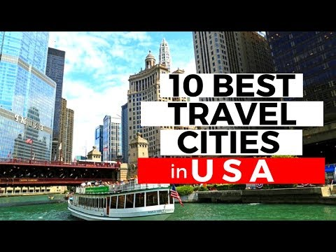 Top 10 Destinations In The USA | Best Cities To Visit That Made THE LIST (2018)