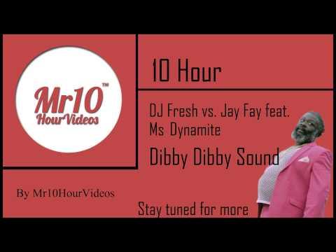 Dibby Dibby Sound - DJ Fresh vs. Fay Jay feat. Ms Dynamite
