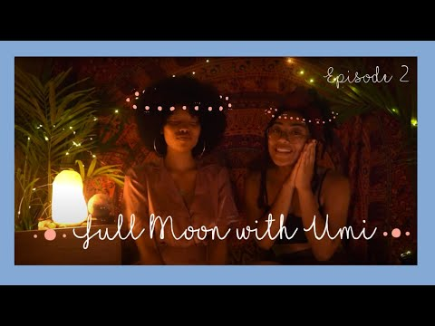 Full Moon ☾☽ UMI & De'yanna [EP 2: Healing, Essential Oils, Meditation, Pregancy]