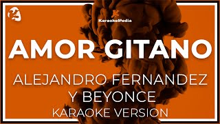 Alejandro Fernandez Y Beyonce - Amor Gitano (Karaoke)
