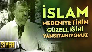 İslam Medeniyetinin Güzelliğini Yansıtamıyoruz | Muhammed Emin Yıldırım