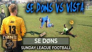 SE DONS vs VISTA | 'Today We Teach Em' | Sunday League Football