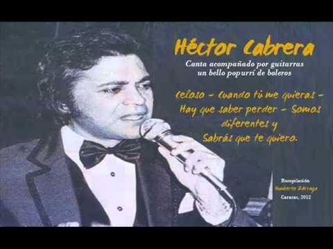 Héctor Cabrera - Popurrí de boleros con guitarras