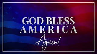 """God Bless America Again"" - 8:45 am"