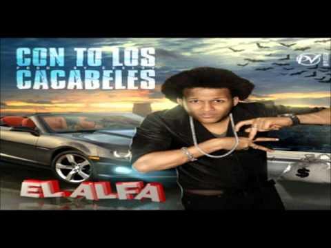 El Alfa - Con to lo Cacabele Prod. Bubloy (En la Caverna) Dembow 2012