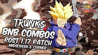 DBFZ 1.17 Trunks BnB Combos | DRAGON BALL FighterZ