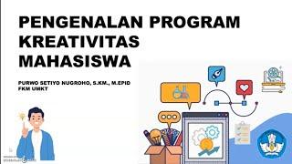PENGENALAN PKM RISET DAN PKM KEWIRAUSAHAAN | PROGRAM KREATIVITAS MAHASISWA