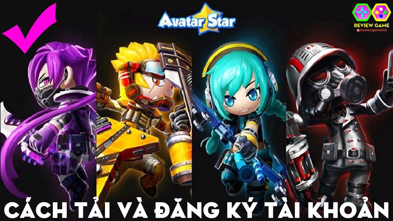 Avatar Star Online – Cách TẢI & ĐĂNG KÝ TÀI KHOẢN & CHƠI GAME Chuẩn Nhất, Huyền Thoại Trở Lại