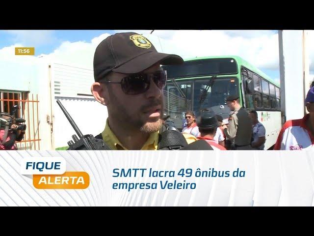 SMTT lacra 49 ônibus da empresa Veleiro por estarem com idade da frota acima da exigida