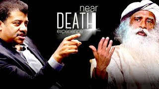 Neil deGrasse Tyson and Sadhguru on Near Death Experience