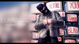 LUMARAA  ✖️  LADIES FIRST  ✖️  [official Video]  ►VÖ 10/03/2017◄