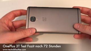 OnePlus 3T Test Fazit nach 72 Stunden