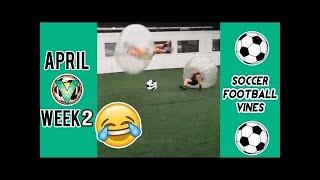 BEST Soccer Football vines of April Week 2 - GOALS, FAILS, SKILLS #LOWIFUNNY