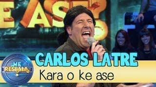 Me Resbala - Kara o k ase: Carlos Latre