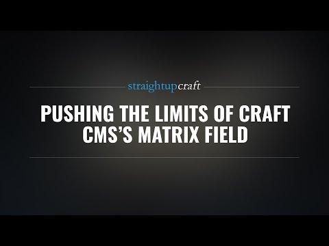 Pushing the Limits of Craft CMS's Matrix Field