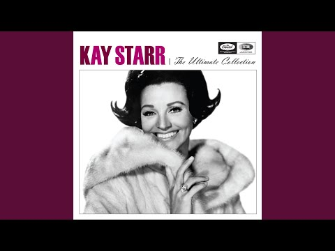 kay starr if you don t hug er by nine o clock you ain t gonna love er at all