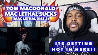 MAC LETHAL SUCKS (DISS) - TOM MACDONALD | HE APPLYING PRESSURE NOW!! | REACTION